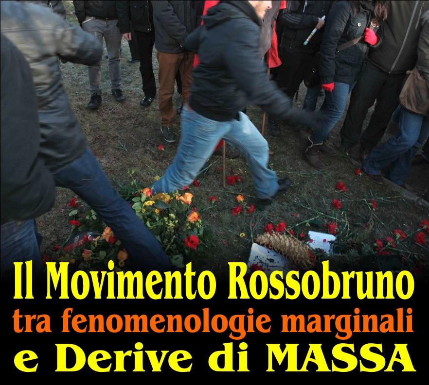 IL MOVIMENTO ROSSOBRUNO: tra Marginalità e Derive di Massa.