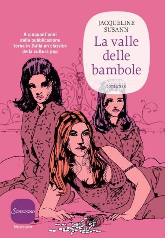 Jacqueline Susann, La valle delle bambole, traduzione di Mariapaola Dèttore, Sonzogno - Primi capitoli