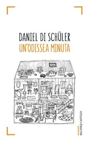 Daniel Di Schüler, Un'odissea minuta, Baldini & Castoldi - Primi capitoli