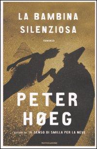 La Bambina Silenziosa, come gli altri romanzi di Hoeg, è innanzitutto una storia avvincente. - RSTP