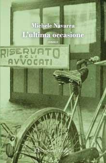 """Fra la Cassia e Ponte Milvio """"L'ultima occasione"""" di Michele Navarra"""