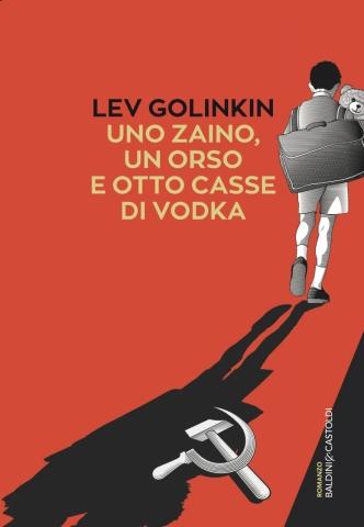 Lev Golinkin, Uno zaino, un orso e otto casse di vodka, Baldini & Castoldi - Primi capitoli