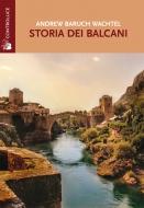 Storia dei Balcani: la ricostruzione di Wachtel dell'evoluzione di una terra di confine