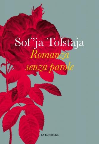 Sof'ja Tolstaja, Romanza senza parole, traduzione di T. E. Prina, La Tartaruga - Primi capitoli