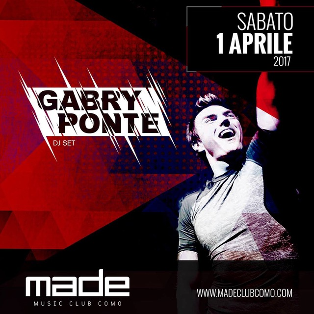 1/4 Gabry Ponte dj set @ Made Club di Como... e tanti altri party