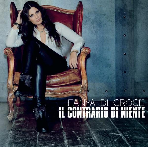 Fanya Di Croce : dal 27 maggio il nuovo singolo Il Contrario Di Niente