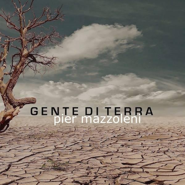 Pier Mazzoleni: integrità e spiritualità in musica con il suo nuovo disco