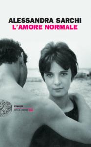 L'amore normale di Alessandra Sarchi