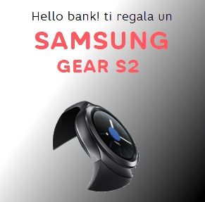 Smartwatch Samsung Gear S2 in regalo da Hello Bank!
