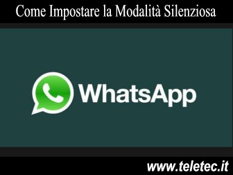 Come Silenziare Tutte le Notifiche Audio di WhatsApp
