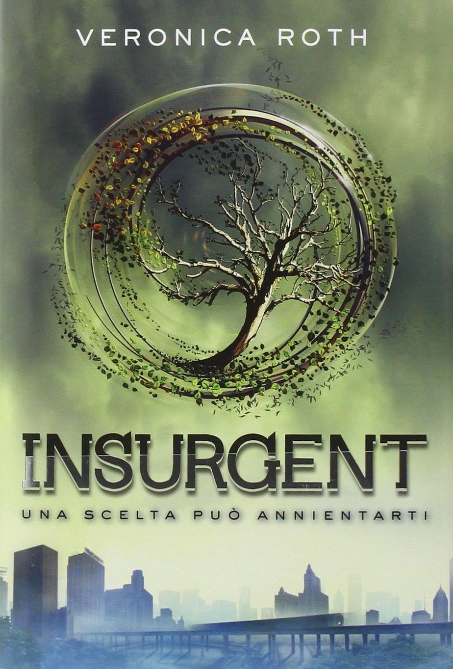 Recensione Insurgent - Divergent saga | Libri, Sogni e Realtà