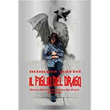 Pubblicato Il figlio del drago, di Mimmo Parisi