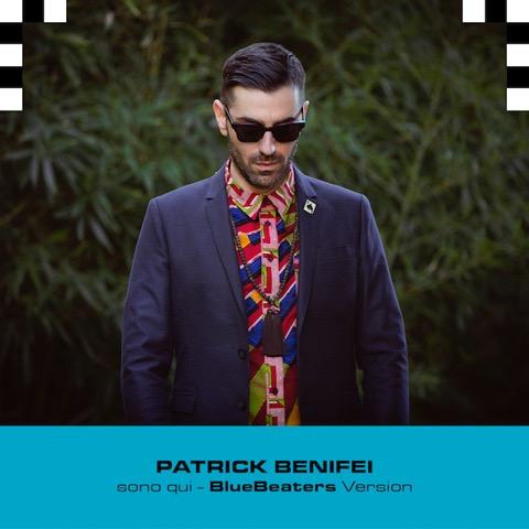Patrick Benifei: Sono Qui. Arriva la Bluebeaters Version
