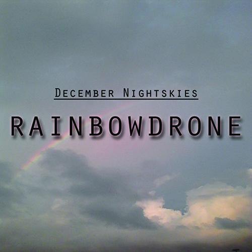 Rainbowdrone, il nuovo album di December Nightskyes