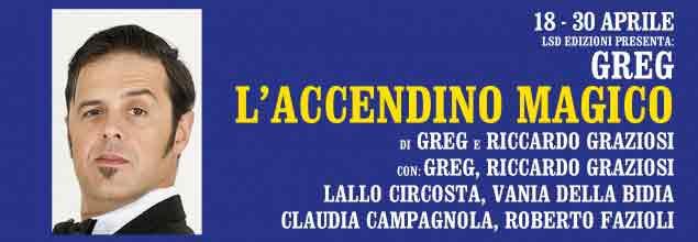 La commedia di e con Claudio Greg Gregori, L'accendino magico